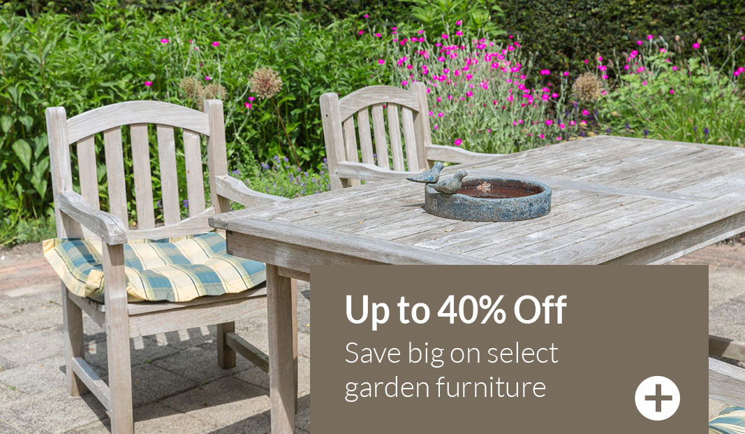 Up to 40% Off - Save big on select garden furniture